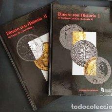 Catálogos y Libros de Monedas: DINERO CON HISTORIA (2 TOMOS). MONEDA-160. Lote 235236700