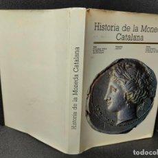 Catálogos y Libros de Monedas: HISTORIA DE LA MONEDA CATALANA - EDICION ESPECIAL 5000 EJEMPLARES - CAJA DE BARCELONA - GCH. Lote 235644295