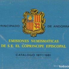 Catálogos y Libros de Monedas: CATALOGO EMISIONES NUMISMATICAS PRINCIPADO DE ANDORRA 1977-1981. Lote 235736060