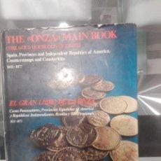 Catálogos y Libros de Monedas: EL GRAN LIBRO DE LA ONZA. THE ONZA MAIN BOOK. FERRÁN Y XAVIER. CALICÓ. Lote 235818045
