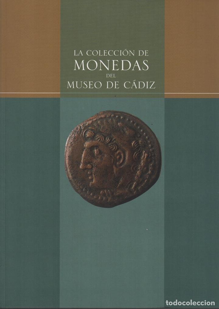 LA COLECCIÓN DE MONEDAS DEL MUSEO DE CÁDIZ (Numismática - Catálogos y Libros)