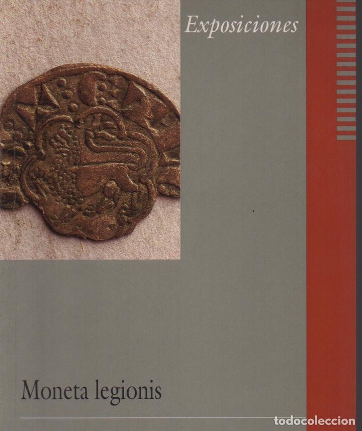 MONETA LEGIONIS DEL DENARIO AL EURO CON EL MUSEO DE LEÓN (Numismática - Catálogos y Libros)