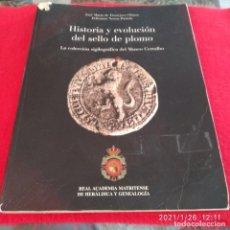 Catalogues et Livres de Monnaies: HISTORIA Y EVOLUCIÓN DEL SELLO DE PLOMO, 215 PÁGINAS EN RÚSTICA, DE LA COLECCIÓN DEL MUSEO CERRALBO.. Lote 237296985