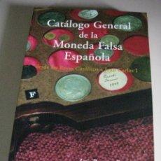 Catálogos y Libros de Monedas: CATALOGO GENERAL DE LA MONEDA FALSA ESPAÑOLA **LUIS BERRERA CORONADO **. Lote 238363715