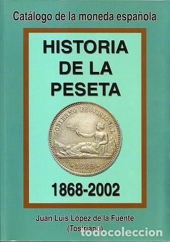 HISTORIA DE LA PESETA (1868-2002) (Numismática - Catálogos y Libros)