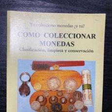 Cataloghi e Libri di Monete: COMO COLECCIONAR MONEDAS. CLASIFICACION, LIMPIEZA Y CONSERVACION. JAIME PAZ BERNARDO. 1º ED. 1995. Lote 240253520