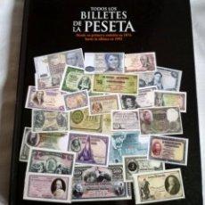 Catálogos y Libros de Monedas: COMPLETO!! TODOS LOS BILLETES DE LA PESETA DESDE 1874. Lote 240962875