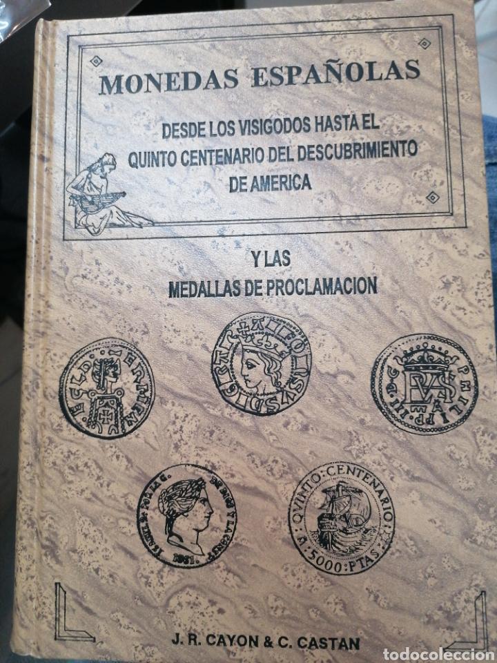 MONEDAS ESPAÑOLAS DESDE LOS VISIGODOS HASTA EL QUINTO CENTENARIO DEL DESCUBRIMIENTO DE AMÉRICA (Numismática - Catálogos y Libros)