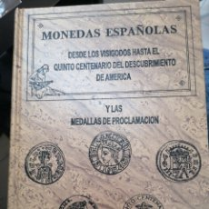 Catalogues et Livres de Monnaies: MONEDAS ESPAÑOLAS DESDE LOS VISIGODOS HASTA EL QUINTO CENTENARIO DEL DESCUBRIMIENTO DE AMÉRICA. Lote 242346460