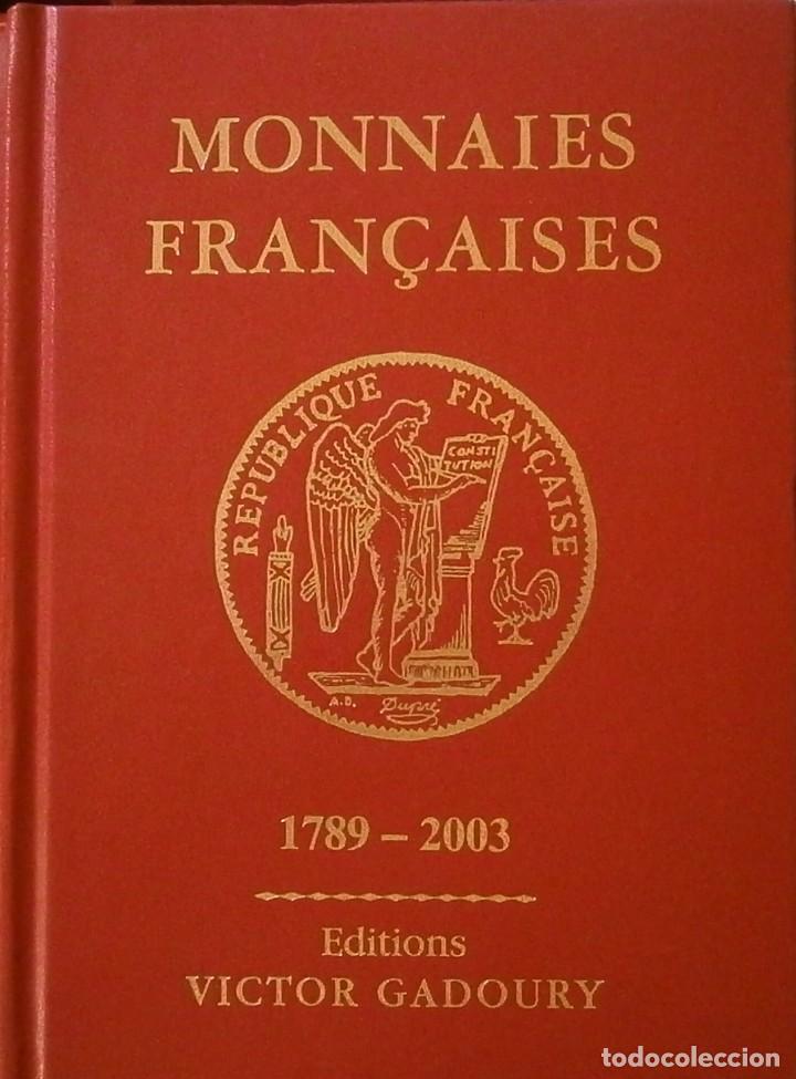 LIBRO NUMISMÁTICA FRANCESA 1789-2003 EDICIONES VICTOR GADEURY ESCRITO EN FRANCES (Numismática - Catálogos y Libros)