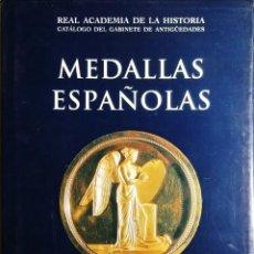 Catálogos y Libros de Monedas: MEDALLAS ESPAÑOLAS : [CATÁLOGO] / MARTÍN ALMAGRO-GORBEA. MADRID : REAL ACADEMIA DE LA HISTORIA, 2005. Lote 246157365