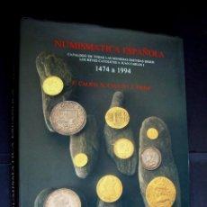 Catálogos y Libros de Monedas: NUMISMATICA ESPAÑOLA 1474 A 1994 F. CALICÓ Y J. TRIGO. Lote 246516580