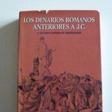 Catálogos y Libros de Monedas: LOS DENARIOS ROMANOS ANTERIORES A J.C. Y SU NUEVO MÉTODO DE CLASIFICACIÓN - CALICÓ. Lote 246543135