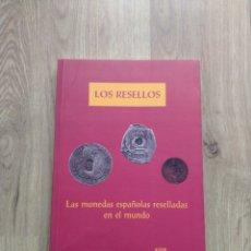 Catálogos y Libros de Monedas: LAS MONEDAS ESPAÑOLAS RESELLADAS EN EL MUNDO. JUAN MONTANER.. Lote 253784105