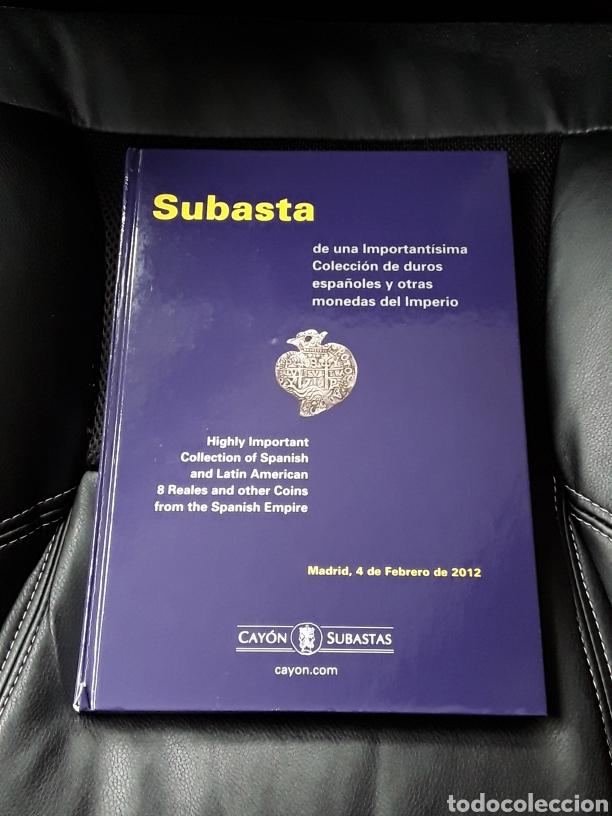 CATALOGO SUBASTA CAYON. FEBRERO 2012. IMPORTANTISIMA COLECCION DUROS ESPAÑOLES Y MONEDAS DE IMPERIO (Numismática - Catálogos y Libros)