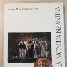 Catálogos e Livros de Moedas: PRONTUARIO DE LA MONEDA BIZANTINA - ANTONIO M. DE GUADAN LASCARIS. Lote 254607790