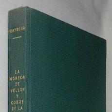 Catálogos y Libros de Monedas: LA MONEDA DE VELLON Y COBRE DE LA MONARQUIA ESPAÑOLA.(AÑOS 1516 A 1931) RAMON DE FONTECHA Y SANCHEZ,. Lote 254691925