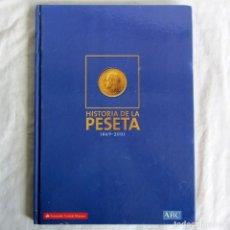 Catálogos y Libros de Monedas: HISTORIA DE LA PESETA ABC COMPLETO. Lote 257713245