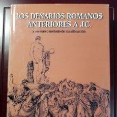 Catálogos y Libros de Monedas: LOS DENARIOS ROMANOS ANTERIORES A J.C. Y SU NUEVO MÉTODO DE CLASIFICACIÓN. Lote 296941698