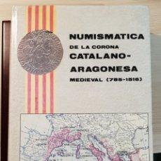 Catálogos y Libros de Monedas: NUMISMATICA DE LA CORONA CATALANO- ARAGONESA MEDIEVAL 785-1516 - CRUSAFONT I SABATER - CMB. Lote 257717585