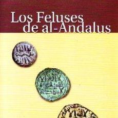 Catálogos e Livros de Moedas: LOS FELUSES DE AL-ANDALUS, FROCHOSO SANCHEZ, R.,NUMIN-008. Lote 257805390