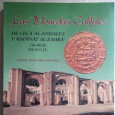 Catálogos e Livros de Moedas: LAS MONEDAS CALIFALES DE CECA AL-ANDALUS Y MADINAT AL-ZAHRA ; RAFAEL FROCHOSO SÁNCHEZ. Lote 258166895