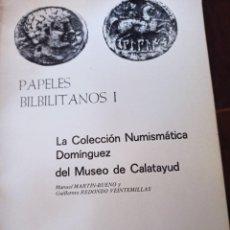 Catálogos y Libros de Monedas: COLECCIÓN NUMISMÁTICA DOMÍNGUEZ MUSEO CALATAYUD BILBILIS. Lote 260712460