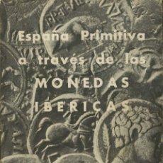 Cataloghi e Libri di Monete: ESPAÑA PRIMITIVA A TRAVÉS DE LAS MONEDAS IBÉRICAS. 1947. Lote 261233355