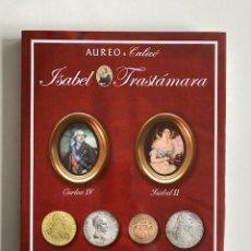 Catálogos y Libros de Monedas: ISABEL TRASTÁMARA AUREO&CALICÓ 29 OCTUBRE 2015 TAPA DURA. Lote 261794245