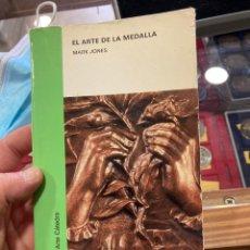 Catálogos y Libros de Monedas: LIBRO EL ARTE DE LAS MEDALLAS. Lote 263027605