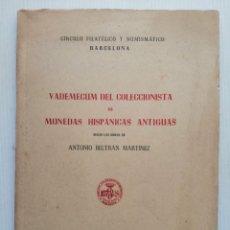 Catálogos y Libros de Monedas: ANTONIO BELTRÁN MARTINEZ VADEMECUM DEL COLECCIONISTA DE MONEDAS HISPÁNICAS ANTIGUAS. Lote 263144400