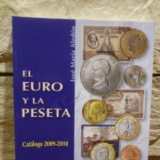 Catálogos y Libros de Monedas: EL EURO Y LA PESETA - CATALOGO 2009-2010 - MONEDAS Y BILLETES - DE 1783 A 2010 - NUEVO -. Lote 267412644