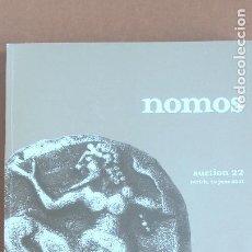Catálogos y Libros de Monedas: CATÁLOGO NOMOS SUBASTA 22 22-06-2021 MONEDAS GRIEGAS, ROMANAS Y BIZANTINAS, MEDIEVALES Y MODERNAS. Lote 268437664