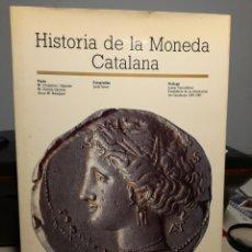 Catálogos e Livros de Moedas: HISTORIA DE LA MONEDA CATALANA ( COMO NUEVO, MUY BUEN ESTADO DE CONSERVACION ) NUMISMATICA / MONEDAS. Lote 273012068