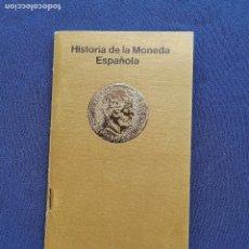Catálogos y Libros de Monedas: LIBRO HISTORIA DE LA MONEDA ESPAÑOLA. Lote 274283323