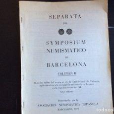 Catálogos y Libros de Monedas: SEPARATA DEL SYMPOSIUM NUMISMÁTICO DE BARCELONA. VOLUMEN II.1979. Lote 276426388