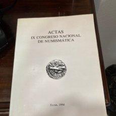 Catálogos y Libros de Monedas: ACTAS IX CONGRESO NACIONAL DE NUMISMATICA. Lote 281027843