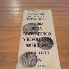 Catálogos y Libros de Monedas: 2' CATALOGO DE LOS 8 REALES ESPAÑOLES.GUERRA DE LA INDEPENDENCIA Y REVOLUCION AMERICANA.1808-1833.. Lote 284831408