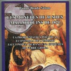 Cataloghi e Libri di Monete: LES MONEDES DE 30 SOUS MALLORQINS DE 1821 ( CAT19 ). Lote 293198173