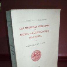 Catálogos y Libros de Monedas: CATALOGO DE LAS MONEDAS PREVISIGODAS Y VISIGODAS DEL GABINETE NUMISMATICO DEL MUSEO ARQUEOLOGICO MAT. Lote 293440223