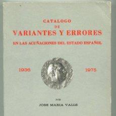 Catálogos y Libros de Monedas: CATALOGO DE VARIANTES Y ERRORES EN LA ACUÑACIONES DEL ESTADO ESPAÑOL ( CAT40 ). Lote 293839593
