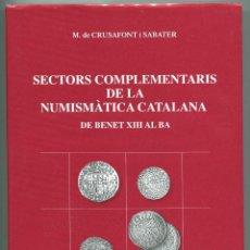 Catálogos y Libros de Monedas: SECTORS COMPLEMENTARIS DE LA NUMISMATICA CATALANA DE BENET XIII AL BA ( CAT43 ). Lote 293839938