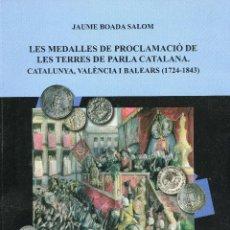 Catálogos y Libros de Monedas: LES MEDALLES DE PROCLAMACIO DE LES TERRES DE PARLA CATALANA ( CAT44 ). Lote 293840048