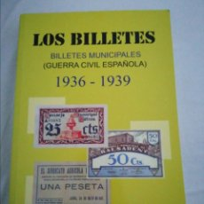 Cataloghi e Libri di Monete: ESPAÑA CATÁLOGO LOS BILLETES - BILLETES MUNICIPALES (GUERRA CIVIL ESPAÑOLA) 1936-1939 - 2 EDICIÓN. Lote 294886798