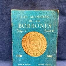 Catálogos y Libros de Monedas: LAS MONEDAS DE LOS BORBONES FELIPE V ISABEL II 1700-1868 JUAN R.CAYON CARLOS CASTAN 1977 24X17X2CMS. Lote 295633543
