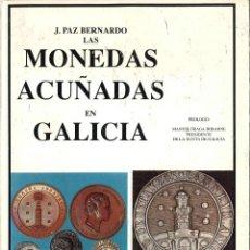 Catálogos y Libros de Monedas: MONEDAS ACUÑADAS EN GALICIA. J. PAZ BERNARDO. 1991. Lote 295987573