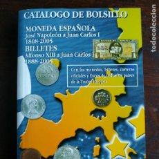 Catálogos y Libros de Monedas: CATÁLOGO DE BOLSILLO, MONEDAS Y BILLETES ESPAÑA DE JOSÉ NAPOLEÓN A JUAN CARLOS I 1808-2005,. Lote 296835508