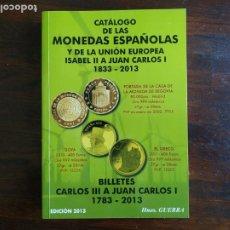 Catálogos y Libros de Monedas: CATÁLOGO DE LAS MONEDAS ESPAÑOLAS Y DE LA UNIÓN EUROPEA, 1833-2013 Y BILLETES 1783-2013. Lote 296853433