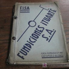 Catálogos publicitarios: FUNDICIONES ITUARTE S.A CASA FUNDADA EN 1882 BILBAO . Lote 25667222