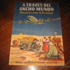 Catálogos publicitarios: A TRAVES DEL ANCHO MUNDO MANUEL MARIN Y COMPAÑIA EDITORES. Lote 12092834